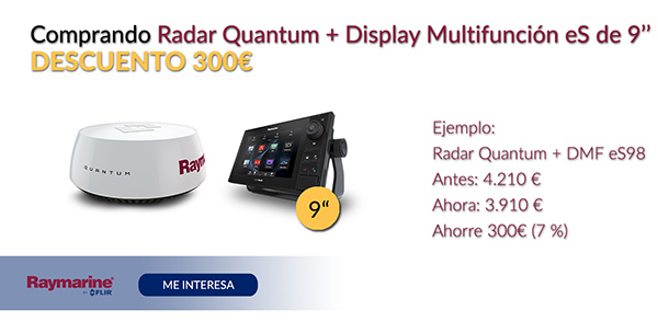 """Comprando Radar Quantum + display Multifunción eS de 9"""" Descuento 300€"""